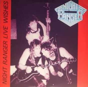 Night Ranger - Live Wishes Los Angeles (1986)