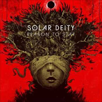 Solar Deity - Reason To Stay (2016)