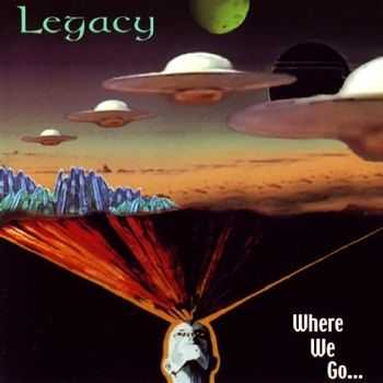 Legacy - Where We Go.. (2000)