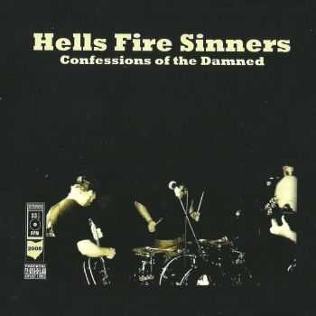Hells Fire Sinners - Confessions Of The Damned (2008)