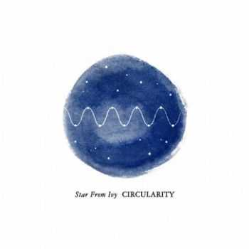 Star From Ivy - Circularity (2016)