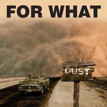 For What - Dust (2015)