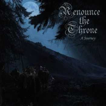 Renounce The Throne - A Journey (2016)