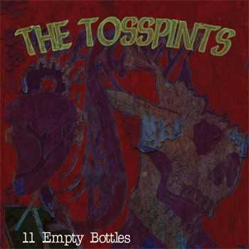 The Tosspints - 11 Empty Bottles (2009) / Cenosillicaphobia (2011)