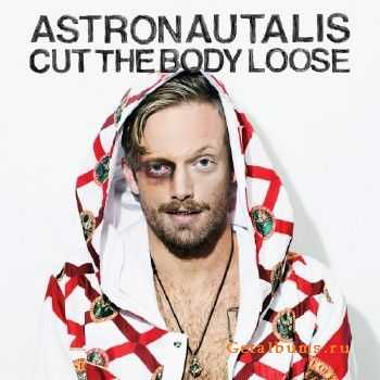 Astronautalis - Cut the Body Loose (2016)