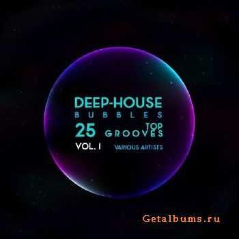Deep-House Bubbles: 25 Top Grooves Vol. 1 (2016)
