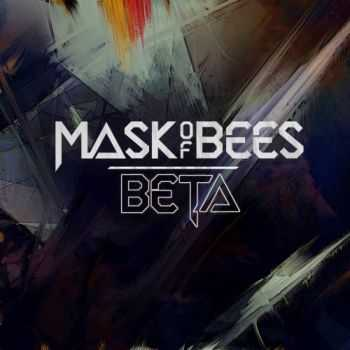 Mask Of Bees - Beta (2016)