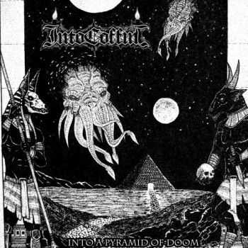 Into Coffin - Into A Pyramid Of Doom (2016)
