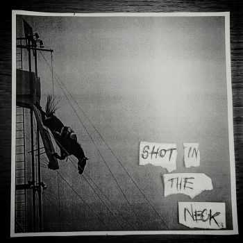 Shot In The Neck - Shot In The Neck (2015)