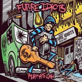 Future Idiots - Murphy's Law (2016)