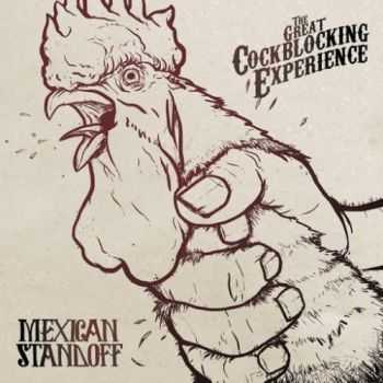 Mexican Standoff - The Great Cockblocking Experience (2016)