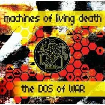 Machines Of Living Death - The DOS Of War (2016)