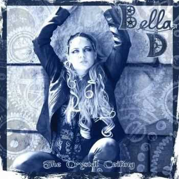Bella D - The Crystal Ceiling (2016)