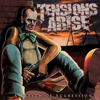 Tensions Arise - A Breath Of Aggression (2016)