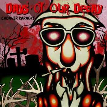 Days Of Our Decay - Cadaver Karaoke (2016)