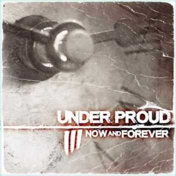 Under Proud - Now And Forever (2016)