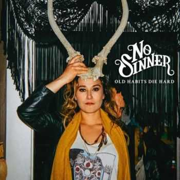 No Sinner - Old Habits Die Hard [Deluxe Edition] (2016)