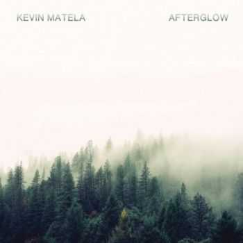 Kevin Matela - Afterglow (2016)