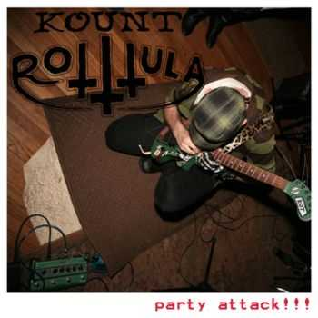 Kount Rotttula - Party Attack!!! (EP) (2011)
