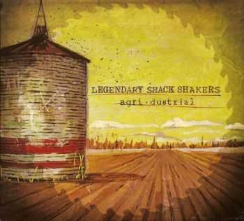 Those Legendary Shack-Shakers - Agri•dustrial (2010)