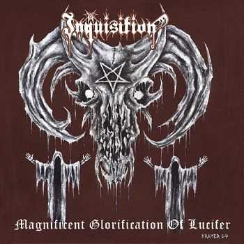 Inquisition - Magnificent Glorification of Lucifer [Reissue 2009] (2004)