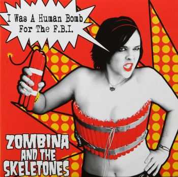 Zombina And The Skeletones - I Was A Human Bomb For The F.B.I. (EP) (2004)