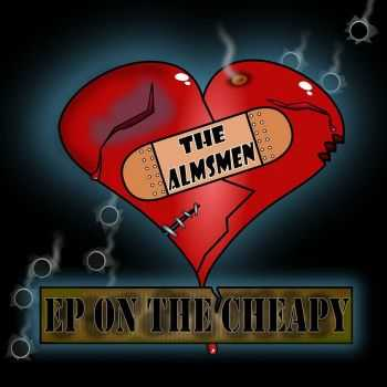The Almsmen - EP On The Cheapy (2016)