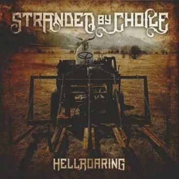 Stranded By Choice - Hellroaring (2016)