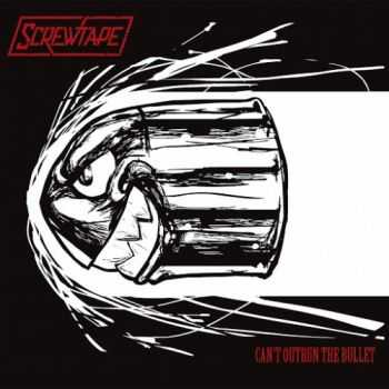 Screwtape - Can't Outrun The Bullet (2016)
