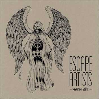 Escape Artists - Never Die (2016)