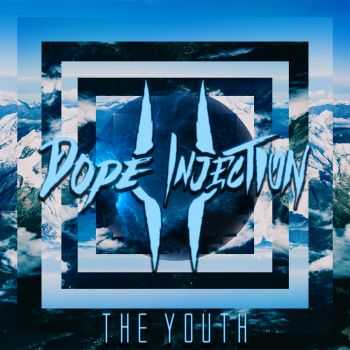 Dope Injection - The Youth [EP] (2016)
