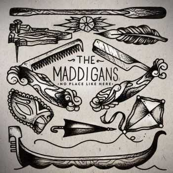 The Maddigans - No Place Like Here
