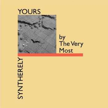 The Very Most - Syntherely Yours (2016)