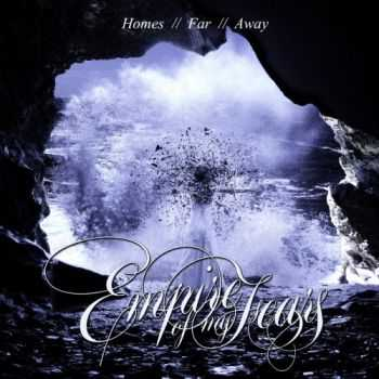 Empire Of My Fears - Homes Far Away (2016)