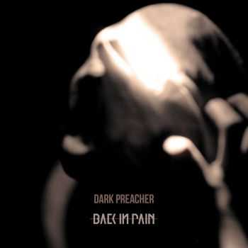 Back In Pain - Dark Preacher (2016)