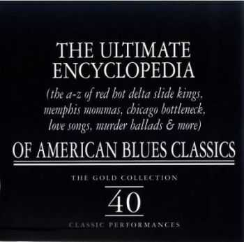VA - The Ultimate Encyclopedia of American Blues Classics: 40 classic performances. (The Gold Collection) 2CD (1997)