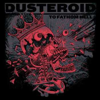 Dusteroid - To Fathom Hell (2016)