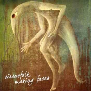 Circusfolk - Making Faces (2007) Lossless