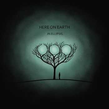 Here On Earth - In Ellipsis (2016)