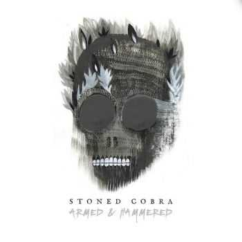 Stoned Cobra - Armed And Hammered (2016)