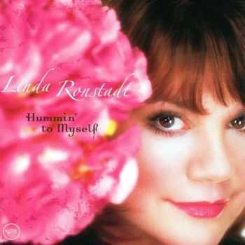 Linda Ronstadt - Hummin' to Myself (2004)