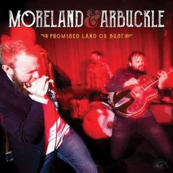 Moreland & Arbuckle - Promised Land Or Bust (2016)