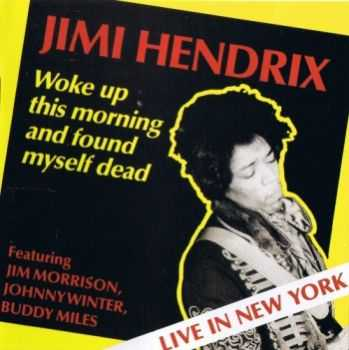 Jimi Hendrix - Woke Up This Morning and Found Myself Dead (1968)