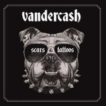 Vandercash - Scars And Tattoos (2016)