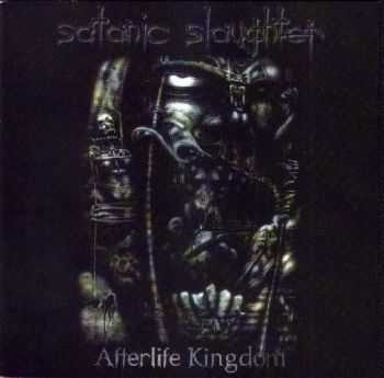 Satanic Slaughter - Afterlife Kingdom (2000) (LOSSLESS)