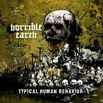 Horrible Earth - Typical Human Behavior (2016)