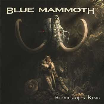 Blue Mammoth - Stories Of A King (2016)