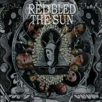 Red Bled The Sun - Red Bled The Sun (2016)