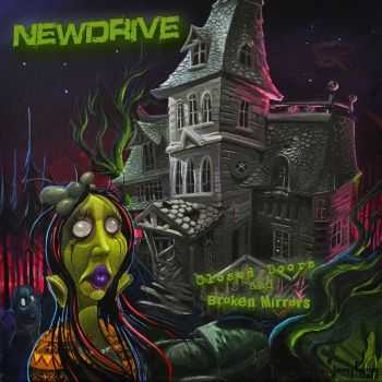 Newdrive - Closed Doors And Broken Mirrors (2016)
