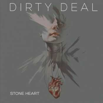 Dirty Deal - Stone Heart (2016)